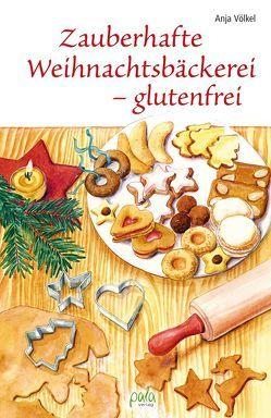 Zauberhafte Weihnachtsbäckerei – glutenfrei von Apfelbacher,  Lisa, Völkel,  Anja