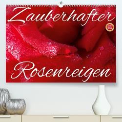 Zauberhafter Rosenreigen (Premium, hochwertiger DIN A2 Wandkalender 2020, Kunstdruck in Hochglanz) von Cross,  Martina