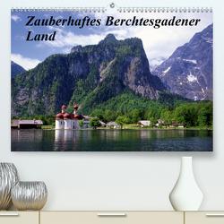 Zauberhaftes Berchtesgadener Land (Premium, hochwertiger DIN A2 Wandkalender 2021, Kunstdruck in Hochglanz) von Reupert,  Lothar