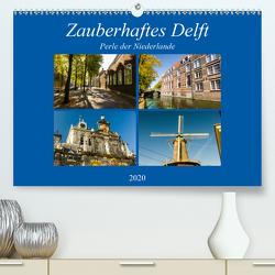Zauberhaftes Delft – Perle der Niederlande (Premium, hochwertiger DIN A2 Wandkalender 2020, Kunstdruck in Hochglanz) von W. Lambrecht,  Markus