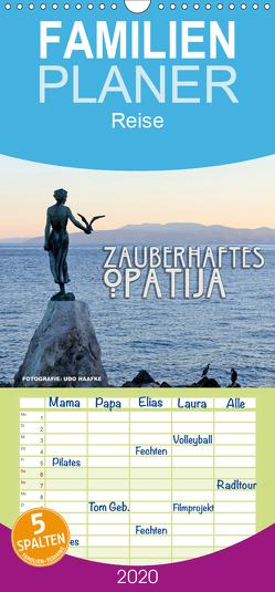 Zauberhaftes Opatija – Familienplaner hoch (Wandkalender 2020 , 21 cm x 45 cm, hoch) von Haafke,  Udo