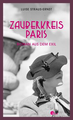 Zauberkreis Paris von Straus-Ernst,  Luise, Strohmeyr,  Armin