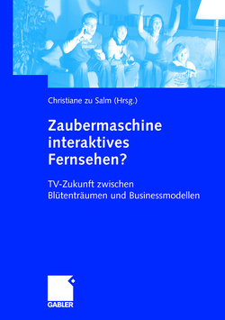 Zaubermaschine interaktives Fernsehen? von zu Salm,  Christiane