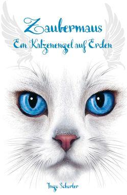 Zaubermaus – Ein Katzenengel auf Erden von Schorler,  Ingo