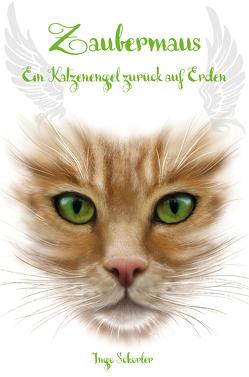 Zaubermaus – Ein Katzenengel zurück auf Erden von Schorler,  Ingo