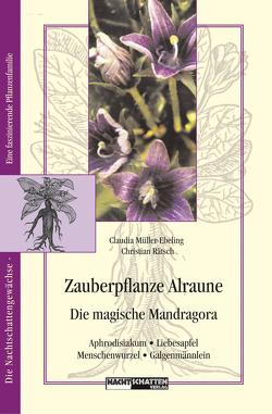 Zauberpflanze Alraune von Müller-Ebeling,  Claudia, Rätsch,  Christian