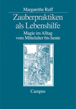 Zauberpraktiken als Lebenshilfe von Ruff,  Margarethe