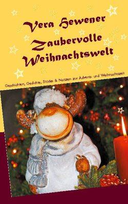 Zaubervolle Weihnachtswelt von Hewener,  Vera