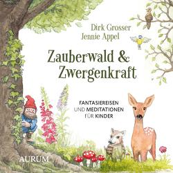 Zauberwald & Zwergenkraft von Appel,  Jennie, Grosser,  Dirk