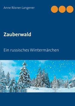 Zauberwald von Rösner-Langener,  Anne