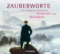 Zauberworte – Die schönsten deutschen Gedichte und Balladen von Arnold,  Frank, Diverse, Matthes,  Ulrich, Thalbach,  Anna, u.a.