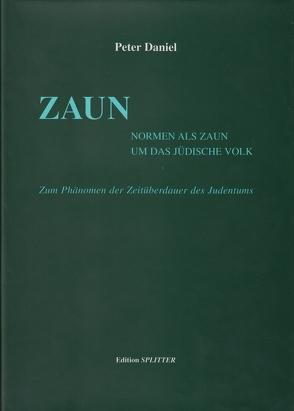 Zaun von Daniel,  Peter, Friedlander,  Albert H