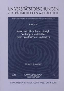 Zauschwitz (Landkreis Leipzig): Siedlungen und Gräber eines neolithischen Fundplatzes von Bergemann,  Stefanie