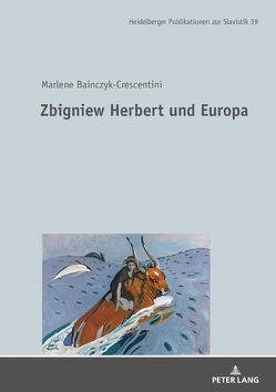 Zbigniew Herbert und Europa von Bainczyk-Crescentini,  Marlene