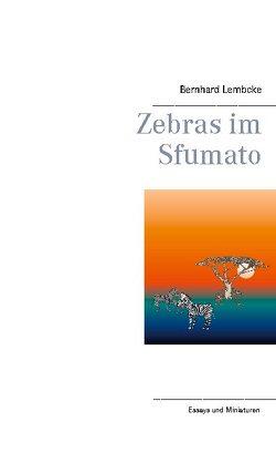 Zebras im Sfumato von Lembcke,  Bernhard