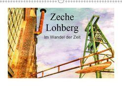 Zeche Lohberg – Im Wandel der Zeit (Wandkalender 2019 DIN A3 quer) von Daus,  Christine
