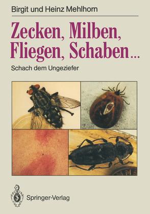 Zecken, Milben, Fliegen, Schaben… von Mehlhorn,  Brigitte, Mehlhorn,  Heinz