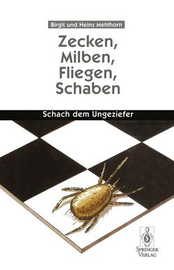 Zecken, Milben, Fliegen, Schaben von Mehlhorn,  Birgit, Mehlhorn,  Heinz