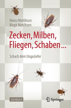 Zecken, Milben, Fliegen, Schaben … von Mehlhorn,  Birgit, Mehlhorn,  Heinz