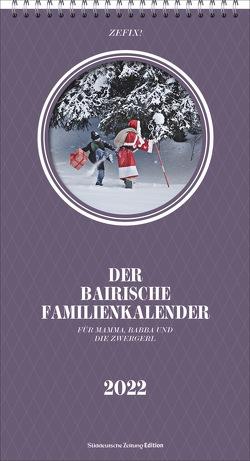 Zefix! Familienkalender 2022 von Bolle,  Martin, Keller,  Markus, Mothwurf,  Ono