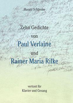 Zehn Gedichte von Paul Verlaine und Rainer Maria Rilke von Schlieder,  Harald