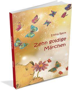 Zehn goldige Märchen von Reck,  Elvira