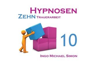 Zehn Hypnosen. Band 10 von Simon,  Ingo Michael