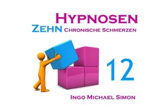 Zehn Hypnosen. Band 12 von Simon,  Ingo Michael