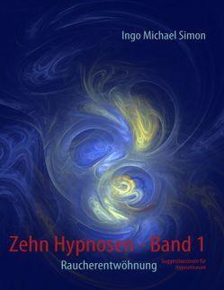 Zehn Hypnosen. Band 1 von Simon,  Ingo M