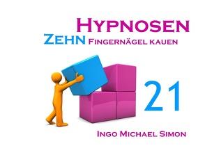Zehn Hypnosen. Band 21 von Simon,  Ingo Michael