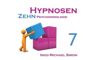 Zehn Hypnosen. Band 7 von Simon,  Ingo Michael