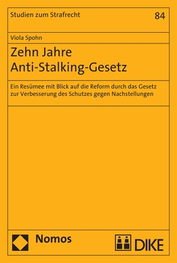 Zehn Jahre Anti-Stalking-Gesetz von Spohn,  Viola