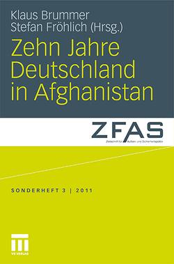 Zehn Jahre Deutschland in Afghanistan von Brummer,  Klaus, Fröhlich,  Stefan
