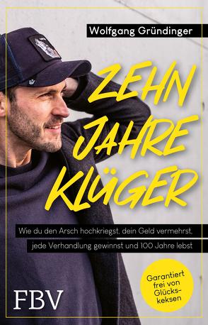 Zehn Jahre klüger von Gründinger,  Wolfgang