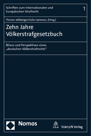 Zehn Jahre Völkerstrafgesetzbuch von Geneuss,  Julia, Jeßberger,  Florian