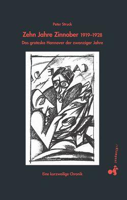 Zehn Jahre Zinnober 1919–1928 von Struck,  Peter