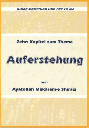 Zehn Kapitel zum Thema Auferstehung von Khamehi,  Zaynab, Shirazi,  Makarem-e