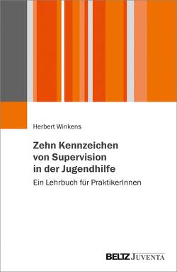 Zehn Kennzeichen von Supervision in der Jugendhilfe von Winkens,  Herbert