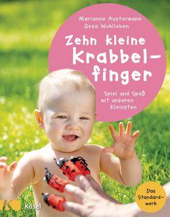 Zehn kleine Krabbelfinger von Austermann,  Marianne, Wohlleben,  Gesa