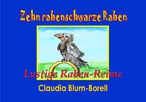 Zehn rabenschwarze Raben sitzen in einem Graben von Blum-Borell,  Claudia