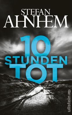 10 Stunden tot von Ahnhem,  Stefan, Frey,  Katrin
