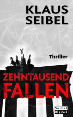 Zehntausend Fallen von Seibel,  Klaus