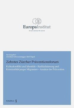 Zehntes Zürcher Präventionsforum von Nägeli,  Rolf, Schwarzenegger,  Christian