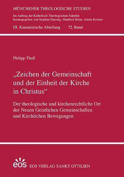 """""""Zeichen der Gemeinschaft und der Einheit der Kirche in Christus"""" von Thull,  Philipp"""