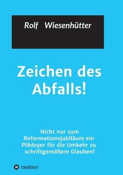 Zeichen des Abfalls! von Wiesenhütter,  Rolf