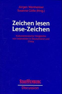 Zeichen lesen – Lesezeichen von Gösse,  Susanne, Wertheimer,  Jürgen