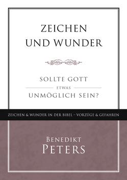 Zeichen und Wunder von Peters,  Benedikt
