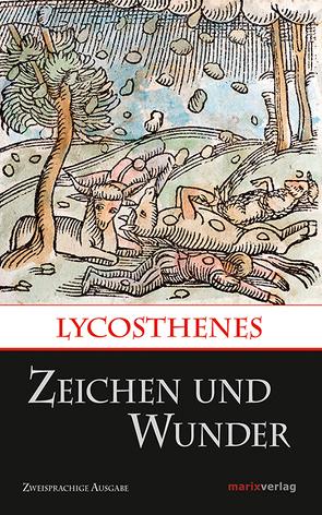 Zeichen und Wunder von Lycosthenes