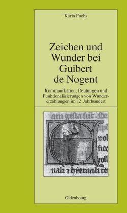 Zeichen und Wunder bei Guibert de Nogent von Fuchs,  Karin