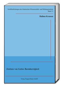 Zeichen von Gottes Barmherzigkeit von Goßmann,  Hans Christoph, Krausen,  Halima, Özdil,  Ali-Özgür